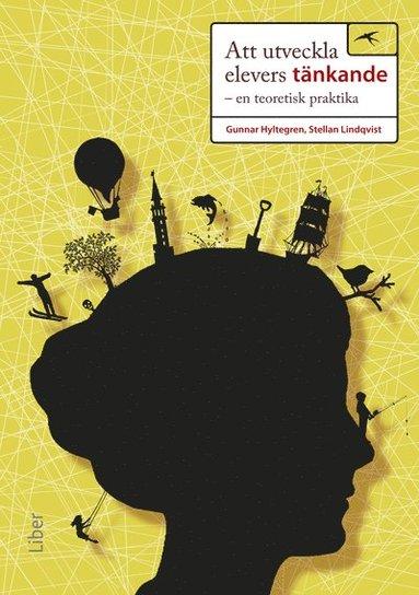 bokomslag Att utveckla elevers tänkande : en teoretisk praktika