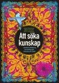 bokomslag Att söka kunskap : islamisk utbildning och pedagogik i historia och nutid