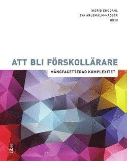 bokomslag Att bli förskollärare : mångfacetterad komplexitet