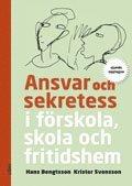 bokomslag Ansvar och sekretess : i förskola, skola och fritidshem