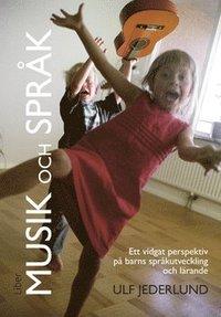 bokomslag Musik och språk : ett vidgat perspektiv på barns språkutveckling och lärande