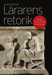 bokomslag Lärarens retorik : om tal och samtal i läraryrket