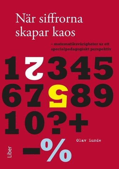 bokomslag När siffrorna skapar kaos: matematiksvårigheter ur ett specialpedagogiskt perspektiv