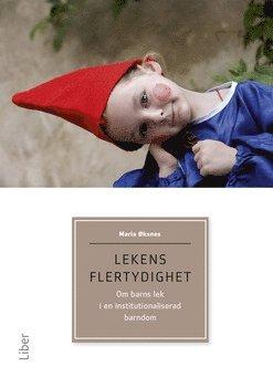 bokomslag Lekens flertydighet : om barns lek i en institutionaliserad barndom