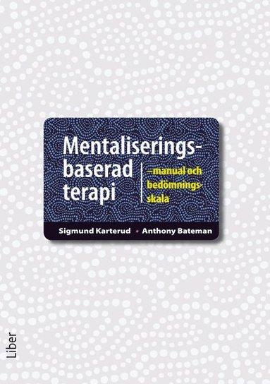 bokomslag Mentaliseringsbaserad terapi : manual och bedömningsskala