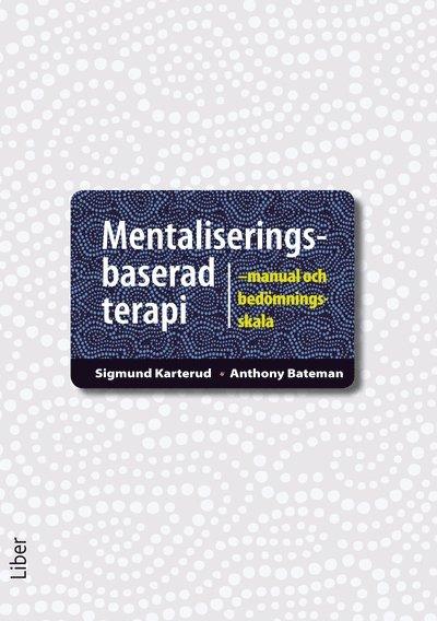 Mentaliseringsbaserad terapi : manual och bedömningsskala 1