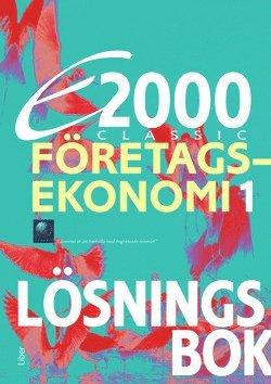 bokomslag E2000 Classic Företagsekonomi 1 Lösningsbok