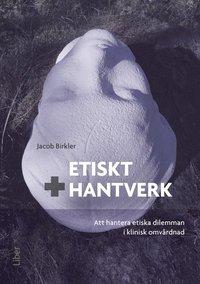 bokomslag Etiskt hantverk - Att hantera etiska dilemman i klinisk omvårdnad