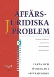 bokomslag Affärsjuridiska problem : fakta och övningar i affärsjuridik (8:e uppl.)