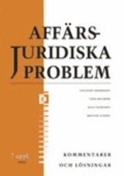bokomslag Affärsjuridiska problem Kommentarer och lösningar