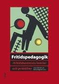 bokomslag Fritidspedagogik : fritidshemmets teorier och praktiker