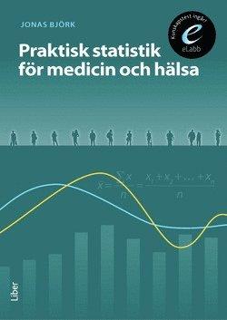 bokomslag Praktisk statistik för medicin och hälsa, bok med eLabb