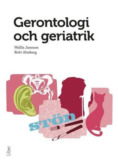 bokomslag Gerontologi och geriatrik