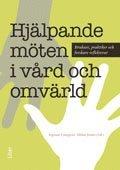 bokomslag Hjälpande möten i vård och omvärld : brukare, praktiker och forskare reflekterar