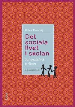 bokomslag Det sociala livet i skolan : socialpsykologi för lärare