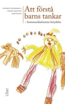bokomslag Att förstå barns tankar : kommunikationens betydelse