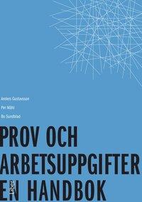 bokomslag Prov och arbetsuppgifter : en handbok