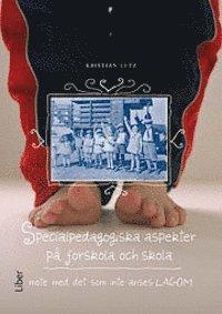 bokomslag Specialpedagogiska aspekter på förskola och skola : möte med det som inte anses lagom