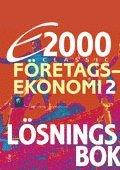 bokomslag E2000 Classic Företagsekonomi 2 Lösningsbok
