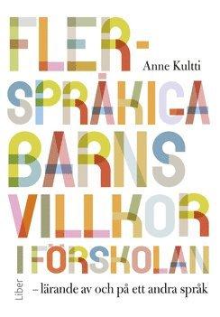 bokomslag Flerspråkiga barns villkor i förskolan : lärande av och på ett andra språk
