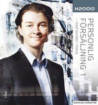 bokomslag H2000 Personlig försäljning 1 Fakta och uppgifter - med kunden i fokus