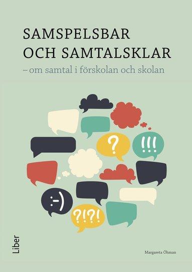 bokomslag Samspelsbar och samtalsklar : om samtal i förskolan och skolan