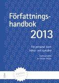 bokomslag Författningshandbok för personal inom hälso- och sjukvården. 2013 (bok med onlinetjänst)