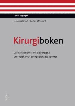 bokomslag Kirurgiboken : vård av patienter med kirurgiska, urologiska och ortopediska sjukdomar