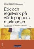 bokomslag Etik och regelverk på värdepappersmarknaden : licensieringstest för värdepappersmarknaden. Delområde 4-5