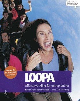 bokomslag Loopa : affärsutveckling för entreprenörer - så driver du din affärsidé till kundsuccé