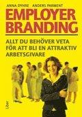 bokomslag Employer branding : allt du behöver veta för att bli en attraktiv arbetsgivare