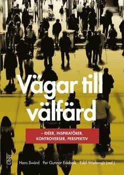 bokomslag Vägar till välfärd : idéer, inspiratörer, kontroverser, perspektiv