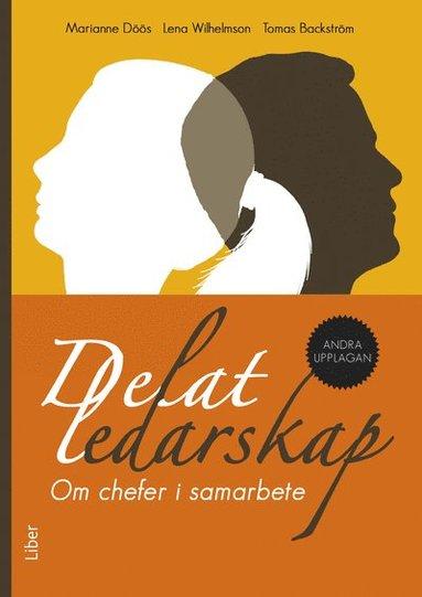 bokomslag Delat ledarskap : om chefer i samarbete