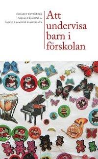 bokomslag Att undervisa barn i förskolan