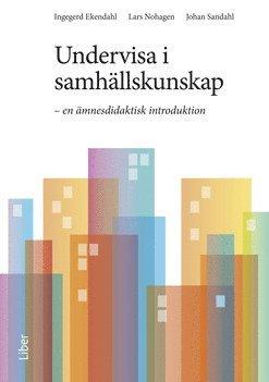 bokomslag Undervisa i samhällskunskap : en ämnesdidaktisk introduktion
