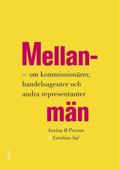 bokomslag Mellanmän : om kommisionärer, handelsagenter och andra representanter