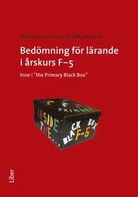 """bokomslag Bedömning för lärande i årskurs F-5 - inne i """"the Primary Black Box"""""""