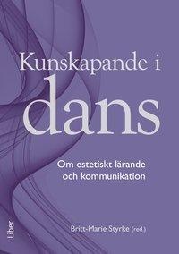 bokomslag Kunskapande i dans : om estetiskt lärande och kommunikation