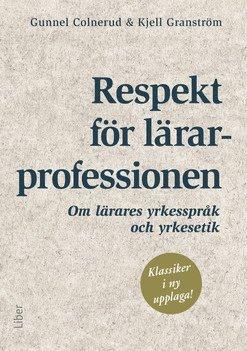 bokomslag Respekt för lärarprofessionen : om lärares yrkesspråk och yrkesetik