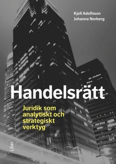 bokomslag Handelsrätt : juridik som analytiskt och strategiskt verktyg