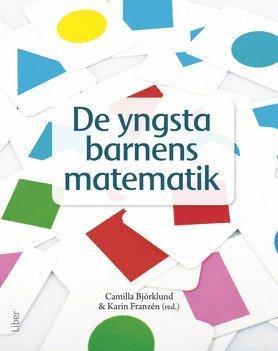 bokomslag De yngsta barnens matematik : matematikdidaktik i förskolan