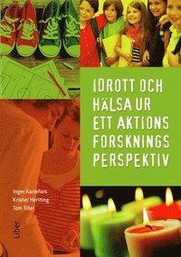 bokomslag Idrott och hälsa ur ett aktionsforskningsperspektiv
