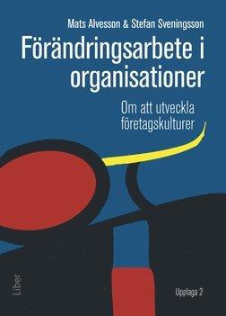 bokomslag Förändringsarbete i organisationer : om att utveckla företagskulturer