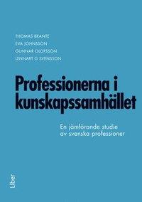 bokomslag Professionerna i kunskapssamhället : en jämförande studie av svenska professioner