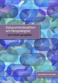 bokomslag Klassrumsinteraktion och flerspråkighet - ett kritiskt perspektiv
