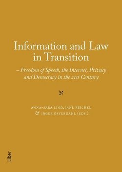 bokomslag Information and Law in Transition : Freedom of Speech, the Internet, Privacy and Democracy in the 21st Century