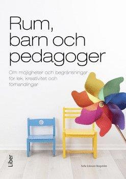 bokomslag Rum, barn och pedagoger : om möjligheter och begränsningar för lek, kreativitet och förhandlingar