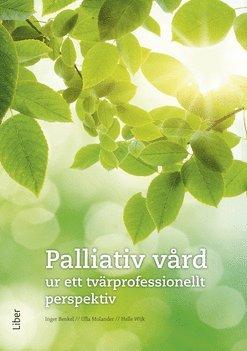 bokomslag Palliativ vård : ur ett tvärprofessionellt perspektiv