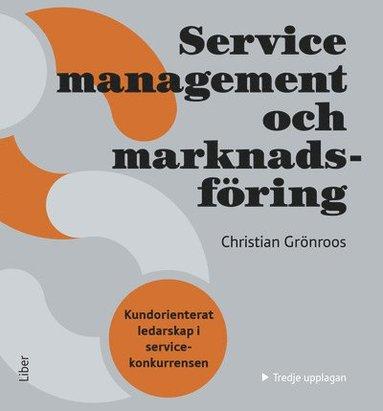 bokomslag Service Management och marknadsföring : kundorienterat ledarskap i servicekonkurrensen