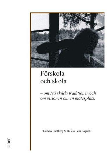 bokomslag Förskola och skola : om två skilda traditioner och om visionen om en möjlig mötesplats